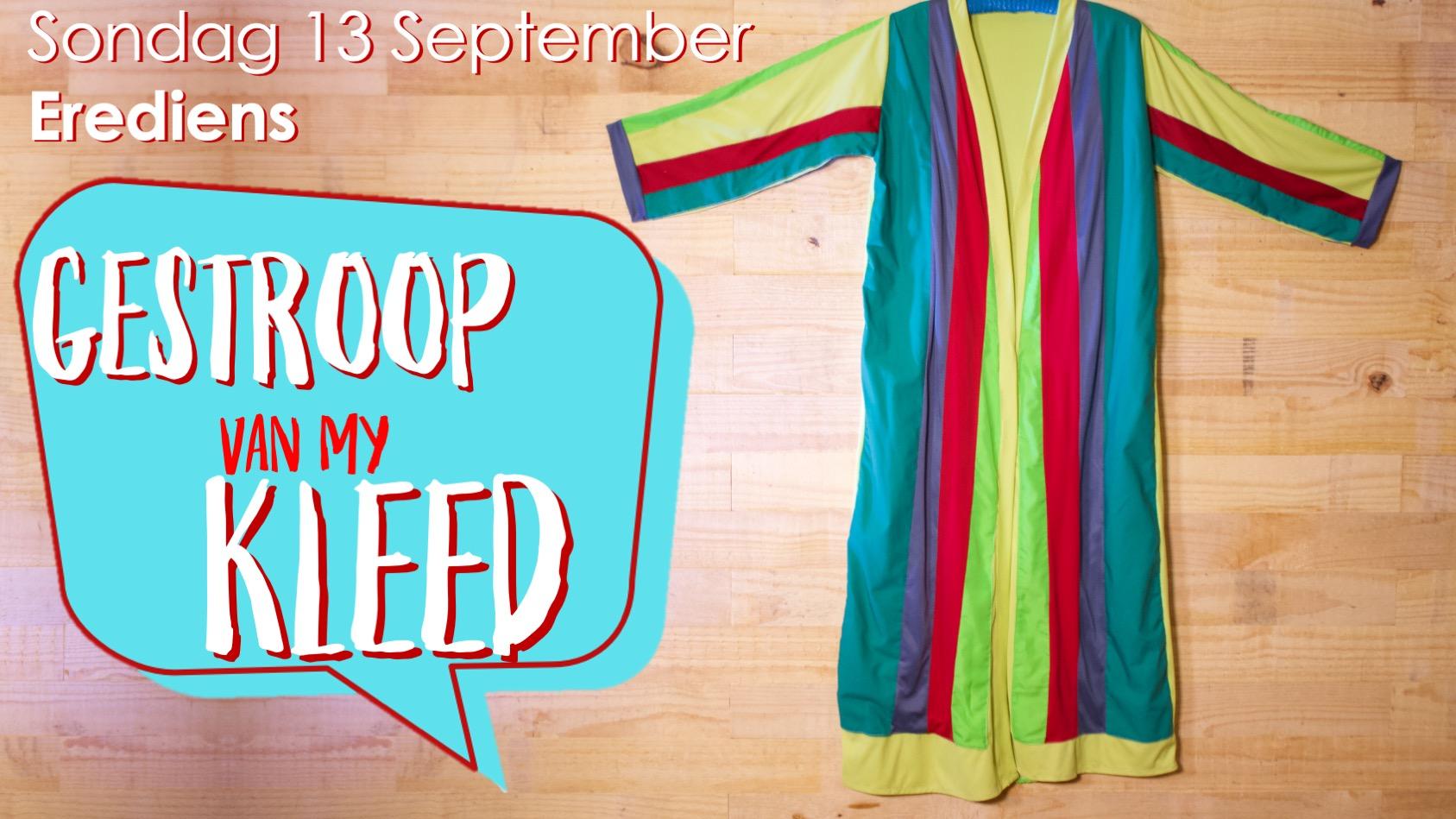Gestroop van my kleed (13 September)