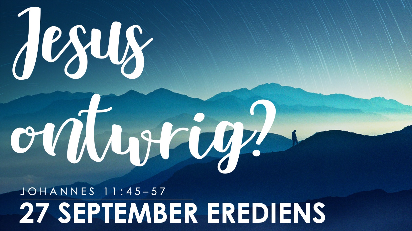 Jesus ontwrig? (27 September)